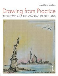 "Cover Art, ""Drawing From Practice,"" by J. Michael Welton"